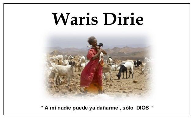 "Waris Dirie"" A mí nadie puede ya dañarme , sólo DIOS """