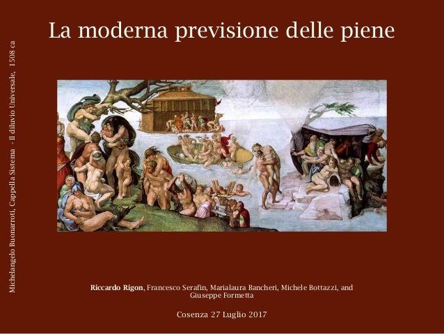 La moderna previsione delle piene Riccardo Rigon, Francesco Serafin, Marialaura Bancheri, Michele Bottazzi, and Giuseppe F...
