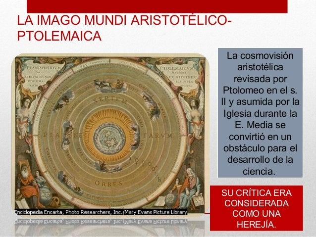 LA IMAGO MUNDI ARISTOTÉLICO-PTOLEMAICA                            La cosmovisión                               aristotélic...