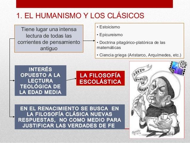 1. EL HUMANISMO Y LOS CLÁSICOS                             • Estoicismo Tiene lugar una intensa    lectura de todas las   ...