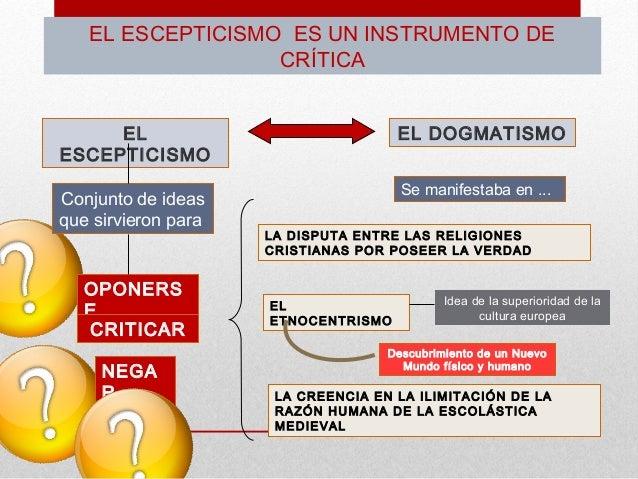 EL ESCEPTICISMO ES UN INSTRUMENTO DE                  CRÍTICA     EL                              EL DOGMATISMOESCEPTICISM...