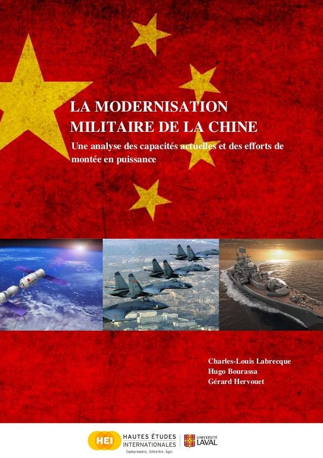 Charles-Louis Labrecque Hugo Bourassa Gérard Hervouet LA MODERNISATION MILITAIRE DE LA CHINE Une analyse des capacités act...