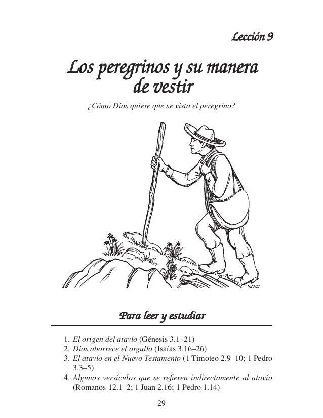 Lección 9  Los peregrinos y su manera de vestir ¿Cómo Dios quiere que se vista el peregrino?  Para leer y estudiar 1. El o...