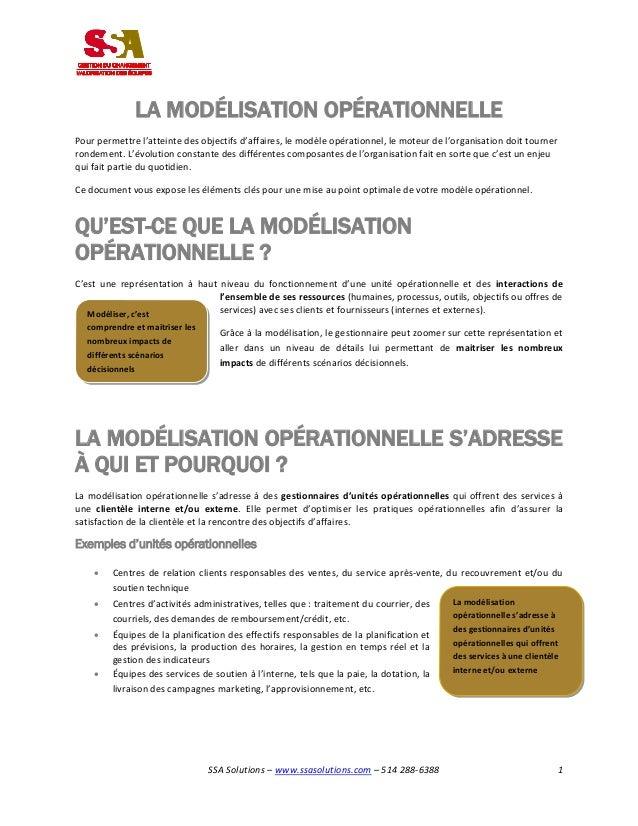 SSA Solutions – www.ssasolutions.com – 514 288-6388 1 LA MODÉLISATION OPÉRATIONNELLE Pour permettre l'atteinte des objecti...