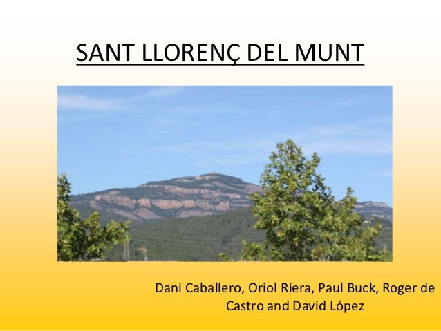 SANT LLORENÇ DEL MUNT     Dani Caballero, Oriol Riera, Paul Buck, Roger de                 Castro and David López