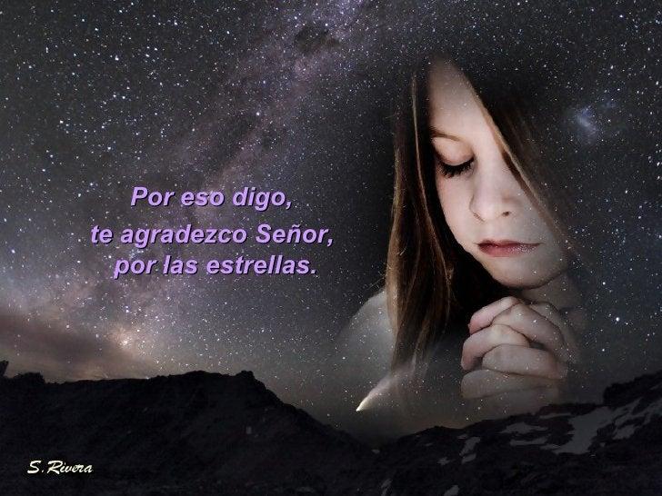 Por eso digo, te agradezco Señor,  por las estrellas.