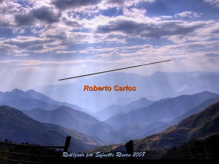 La montaña Roberto Carlos