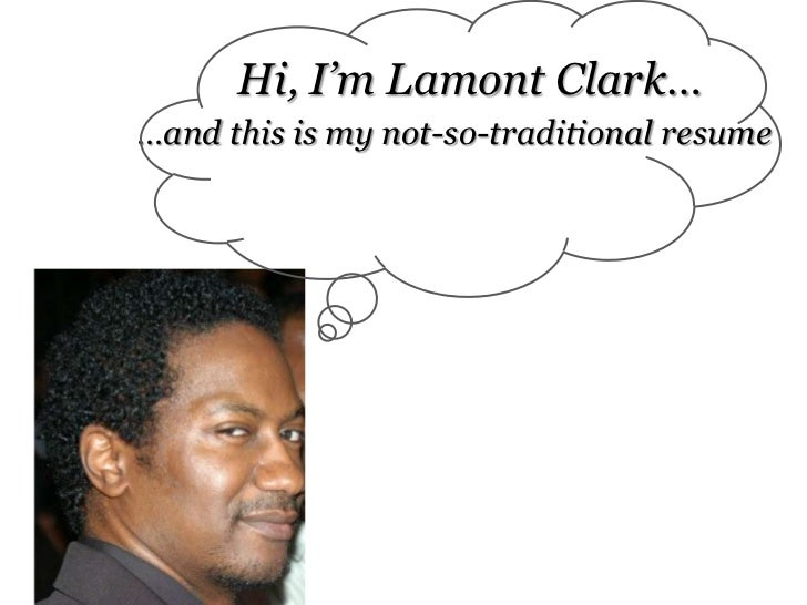 Hi, I'm Lamont Clark…<br />…and this is my not-so-traditional resume<br />