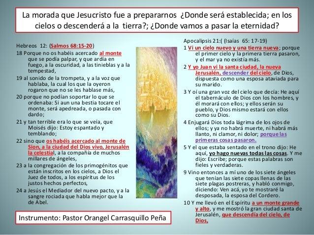 La morada que Jesucristo fue a prepararnos ¿Donde será establecida; en los cielos o descenderá a la tierra?; ¿Donde vamos ...