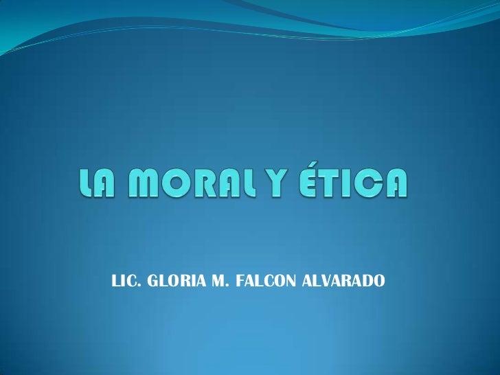 LIC. GLORIA M. FALCON ALVARADO