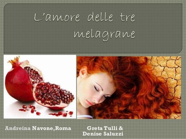 Andreina Navone,Roma  Greta Tulli & Denise Saluzzi