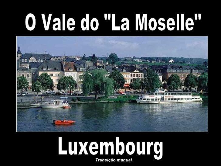 "O Vale do ""La Moselle"" Luxembourg Transição manual"