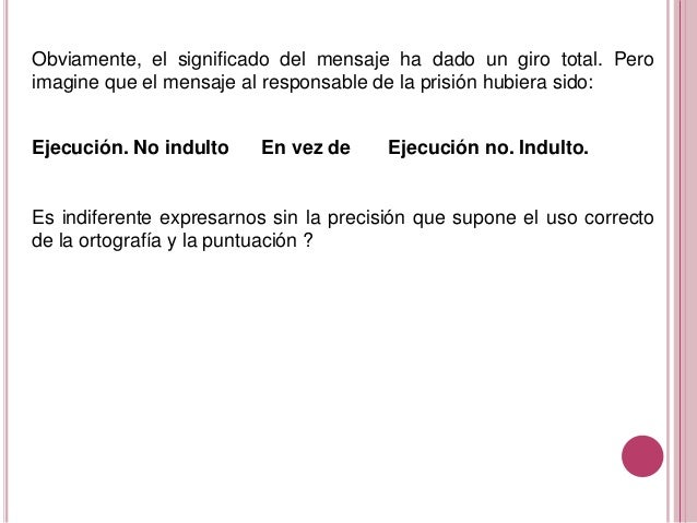 Obviamente, el significado del mensaje ha dado un giro total. Pero imagine que el mensaje al responsable de la prisión hub...