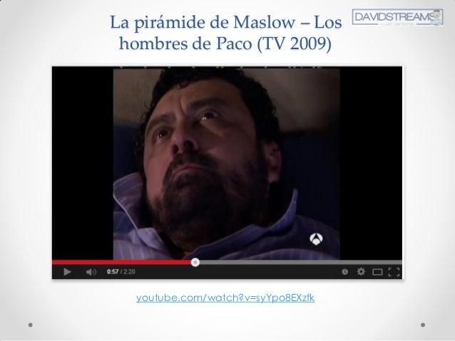 La pirámide de Maslow – Los hombres de Paco (TV 2009) youtube.com/watch?v=syYpo8EXzfk
