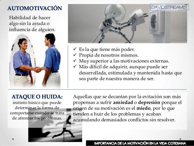 AUTOMOTIVACIÓN  Es la que tiene más poder.  Propia de nosotros mismos.  Muy superior a las motivaciones externas.  Más...