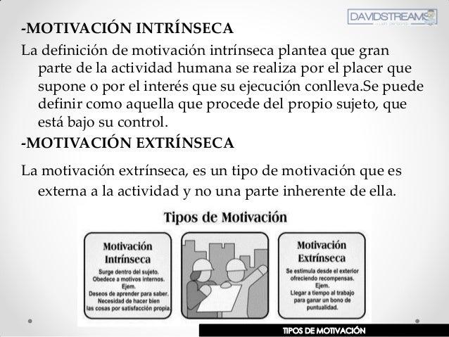 -MOTIVACIÓN INTRÍNSECA La definición de motivación intrínseca plantea que gran parte de la actividad humana se realiza por...