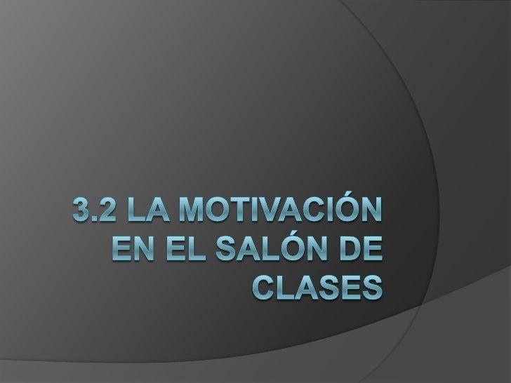 3.2 La motivación en el salón de clases<br />