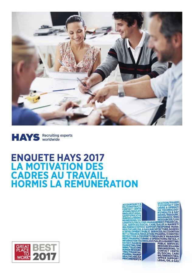 ENQUETE HAYS 2017 LA MOTIVATION DES CADRES AU TRAVAIL, HORMIS LA REMUNERATION