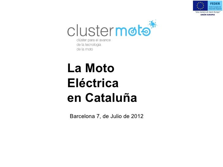 La MotoEléctricaen CataluñaBarcelona 7, de Julio de 2012                                EXECUTIVE PROGRAMS
