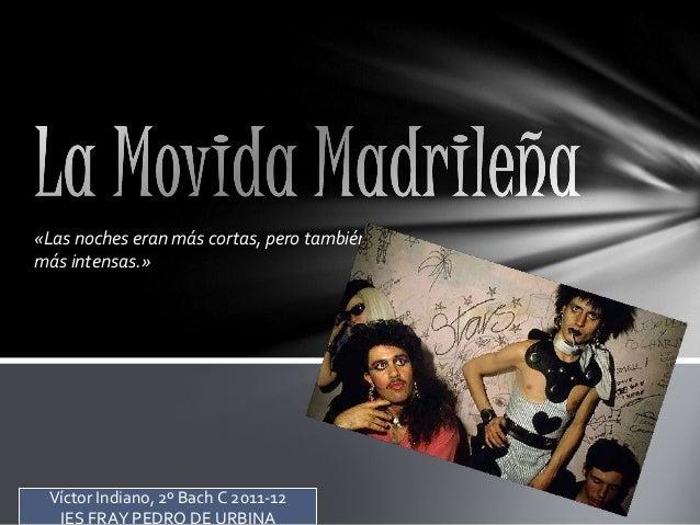 «Las noches eran más cortas, pero tambiénmás intensas.» Víctor Indiano, 2º Bach C 2011-12  IES FRAY PEDRO DE URBINA