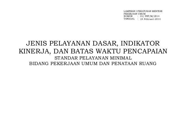 LAMPIRAN I PERATURAN MENTERI  PEKERJAAN UMUM  NOMOR : 01/ PRT/M/2014  TANGGAL :  24 Februari 2014  JENIS PELAYANAN DASAR, ...