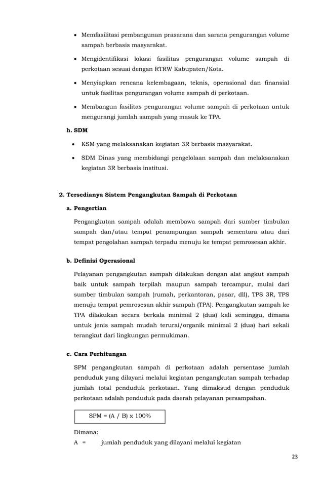 23  • Memfasilitasi pembangunan prasarana dan sarana pengurangan volume  sampah berbasis masyarakat.  • Mengidentifikasi l...