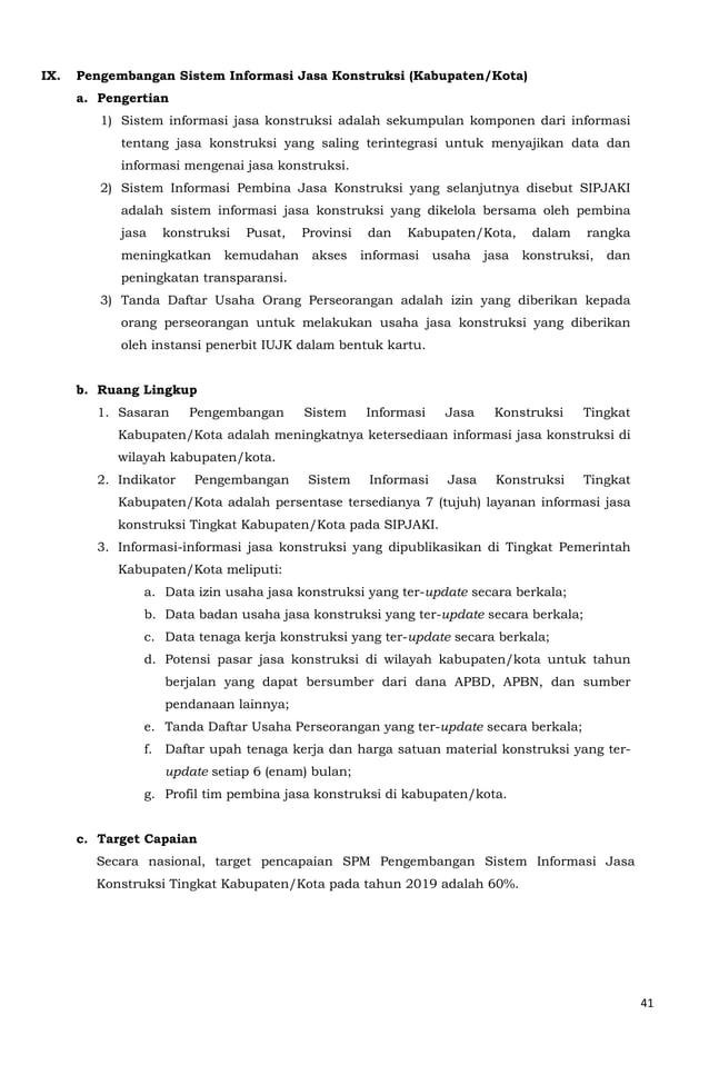 41  IX. Pengembangan Sistem Informasi Jasa Konstruksi (Kabupaten/Kota)  a. Pengertian  1) Sistem informasi jasa konstruksi...