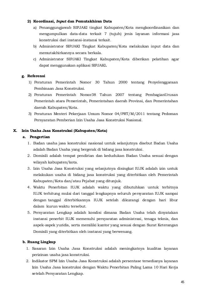 45  2) Koordinasi, Input dan Pemutakhiran Data  a) Penanggungjawab SIPJAKI tingkat Kabupaten/Kota mengkoordinasikan dan  m...