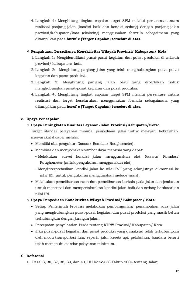 4. Langkah 4: Menghitung tingkat capaian target SPM melalui persentase antara  realisasi panjang jalan (kondisi baik dan k...
