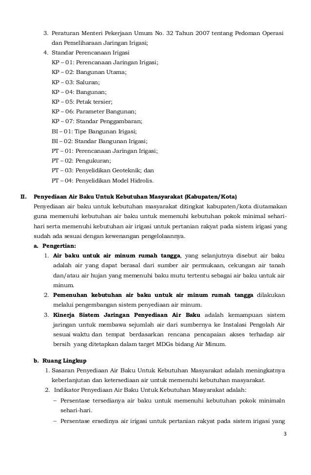 3  3. Peraturan Menteri Pekerjaan Umum No. 32 Tahun 2007 tentang Pedoman Operasi  dan Pemeliharaan Jaringan Irigasi;  4. S...