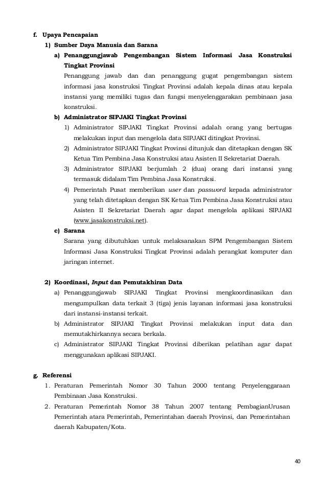 40  f. Upaya Pencapaian  1) Sumber Daya Manusia dan Sarana  a) Penanggungjawab Pengembangan Sistem Informasi Jasa Konstruk...
