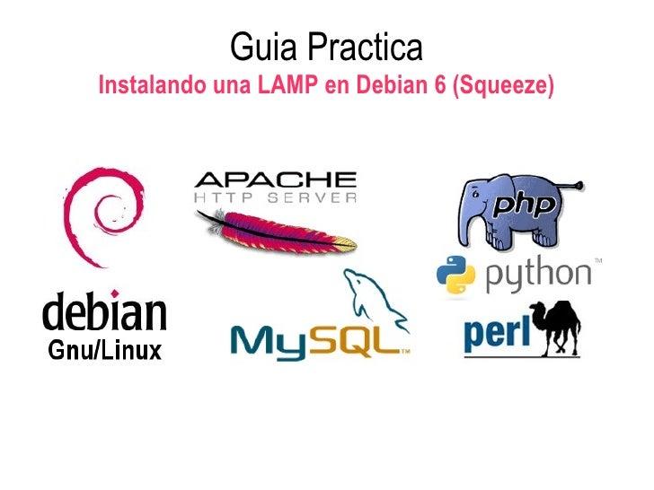 Guia PracticaInstalando una LAMP en Debian 6 (Squeeze)