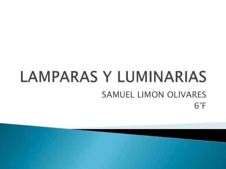 LAMPARAS Y LUMINARIAS <br />SAMUEL LIMON OLIVARES <br />6°F <br />