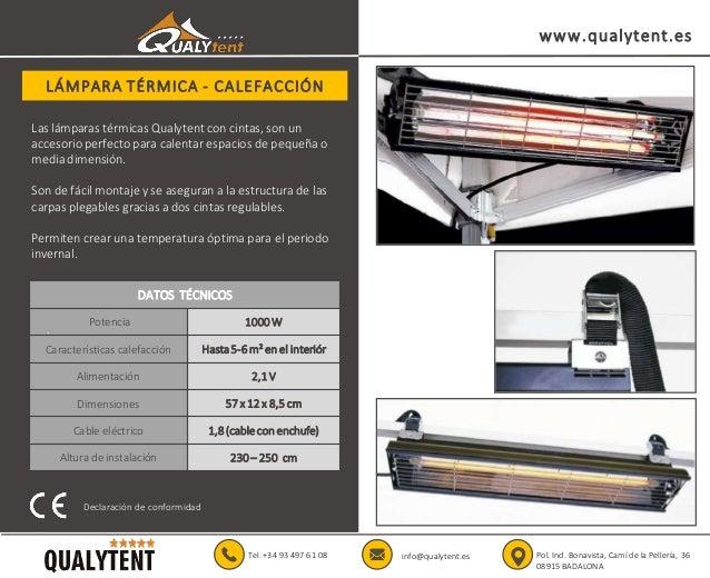 LÁMPARA TÉRMICA - CALEFACCIÓN Tel. +34 93 497 61 08 info@qualytent.es www.qualytent.es DATOS TÉCNICOS Potencia 1000 W Cara...