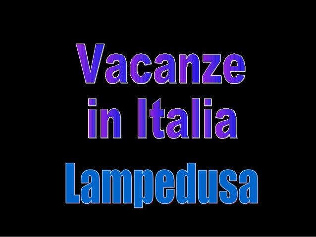 Ilha de Lampedusa A ilha de Lampedusa (em português, Lampadosa) é uma ilha italiana do arquipélado das Ilhas Pelágias no M...