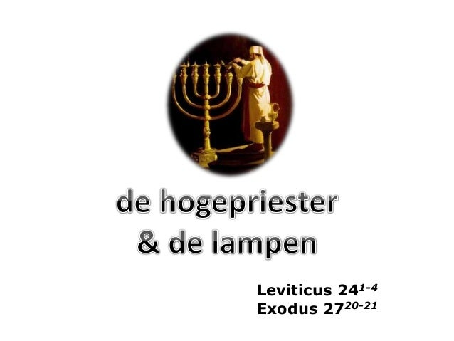 De hogepriester de lampen for Lampen 4 you