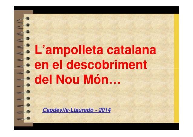 L'ampolleta catalana  en el descobriment  del Nou Món…  Capdevila-Llauradó - 2014