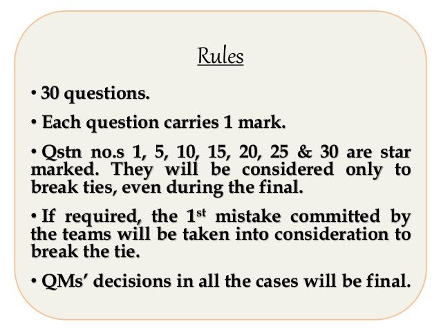 Rules • 30 questions. • Each question carries 1 mark. • Qstn no.s 1, 5, 10, 15, 20, 25 & 30 are star marked. They will be ...