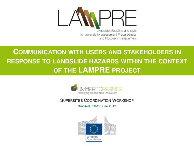 COMMUNICATION WITH USERS AND STAKEHOLDERS IN RESPONSE TO LANDSLIDE HAZARDS WITHIN THE CONTEXT OF THE LAMPRE PROJECT  SUPER...