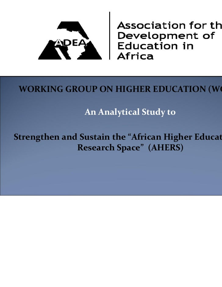 "WORKING GROUP ON HIGHER EDUCATION (WGHE)                An Analytical Study to Strengthen and Sustain the ""African Higher ..."