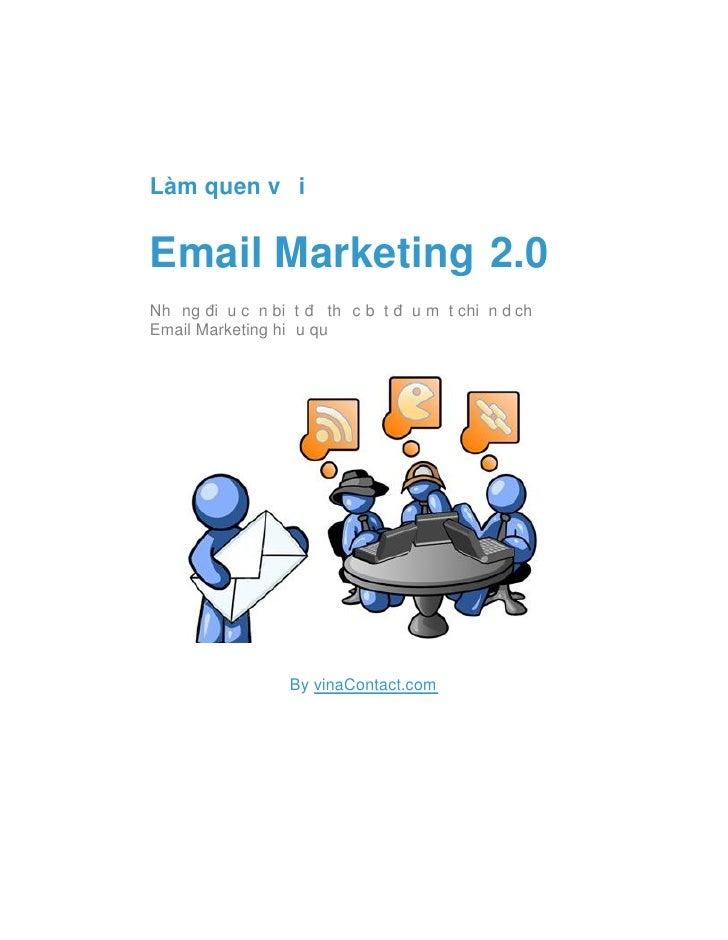 Làm quen với   Email Marketing 2.0 Những điều cần biết để thực bắt đầu một chiến dịch Email Marketing hiệu quả            ...