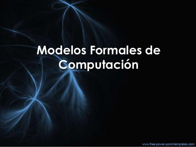 Modelos Formales de Computación