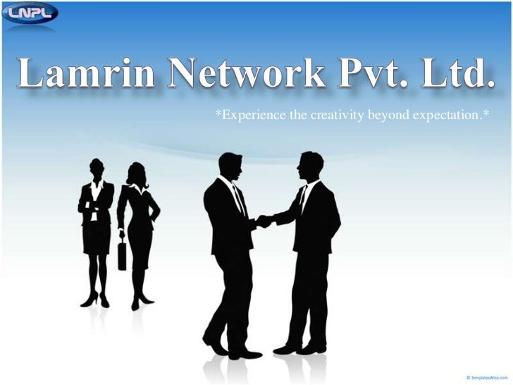 Lamrin Network Pvt. Ltd.<br /> *Experience the creativity beyond expectation.*<br />