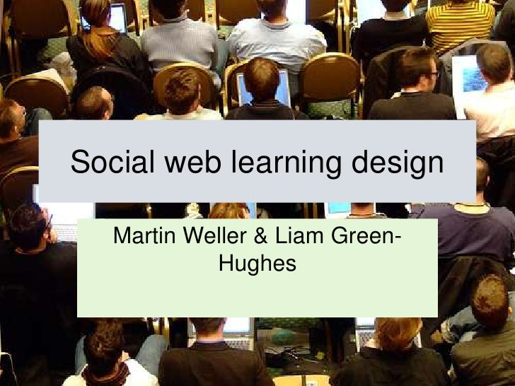 Social web learning design<br />Martin Weller & Liam Green-Hughes<br />