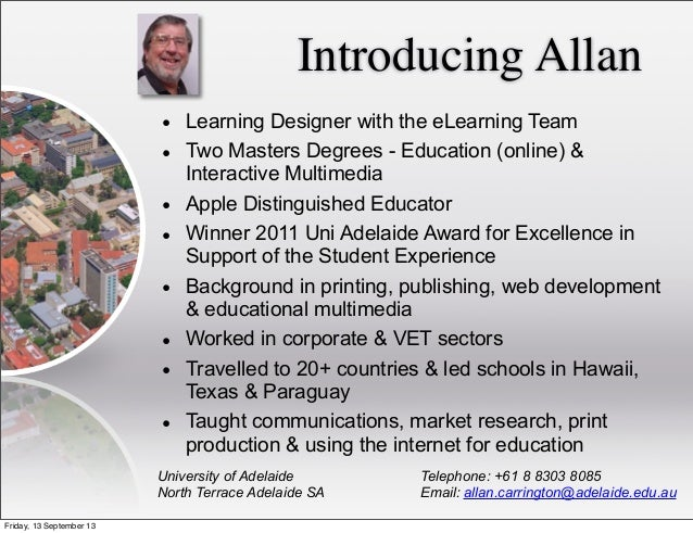 Introducing Allan University of Adelaide North Terrace Adelaide SA Telephone: +61 8 8303 8085 Email: allan.carrington@adel...
