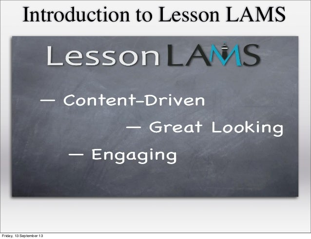Introduction to Lesson LAMS Friday, 13 September 13