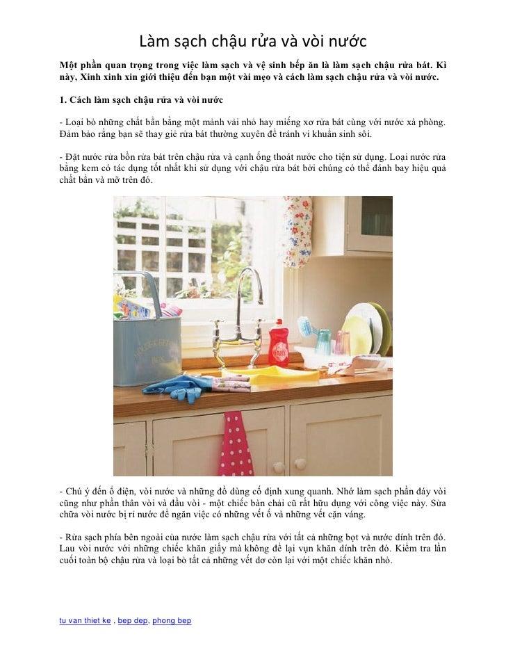 Làm sạch chậu rửa và vòi nướcMột phần quan trọng trong việc làm sạch và vệ sinh bếp ăn là làm sạch chậu rửa bát. Kìnày, Xi...