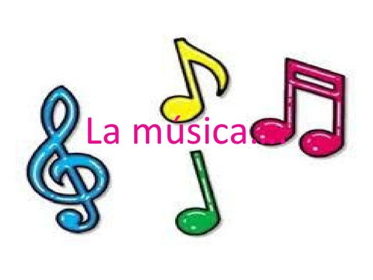 La música….