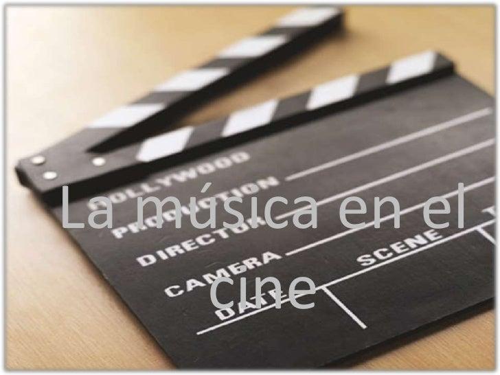 La música en el cine <br />