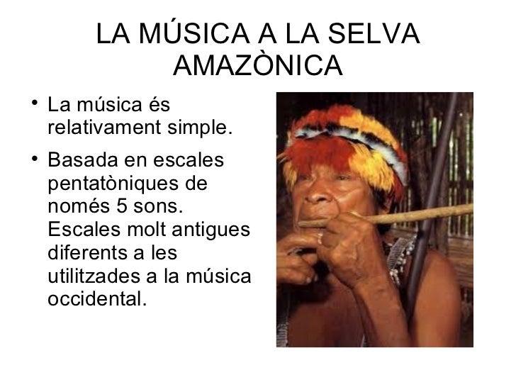 La música a la selva amazònica Slide 2